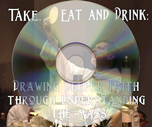 DVD on the Catholic Mass